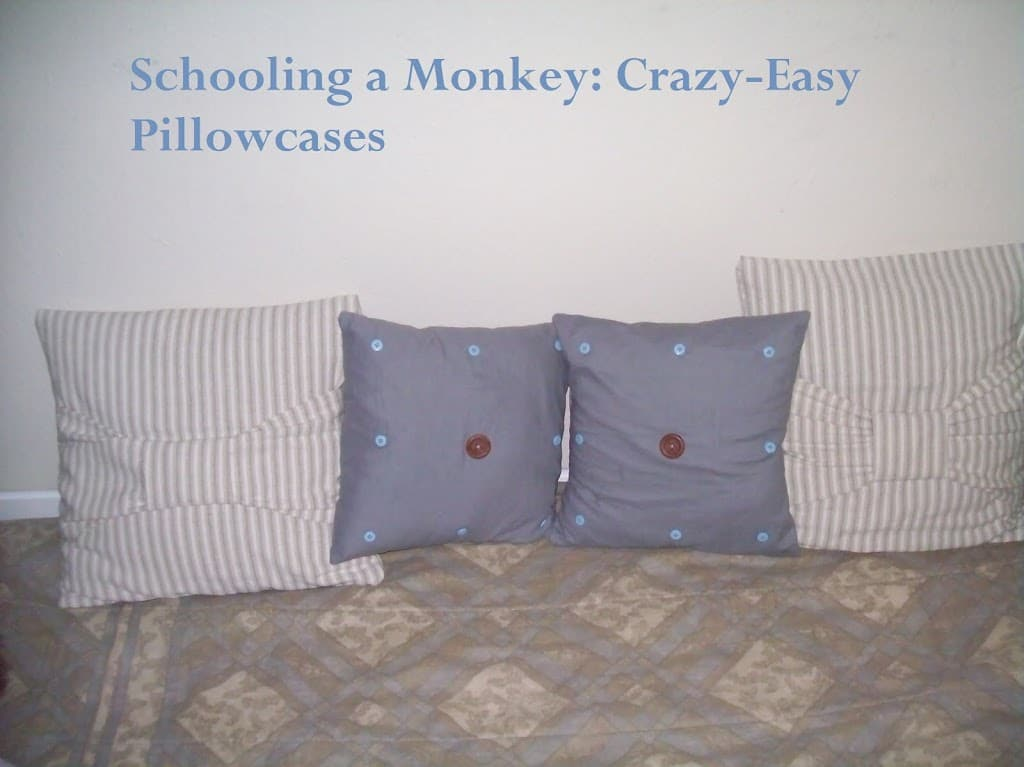 Crafts with Monkey: Crazy-Easy Pillowcases