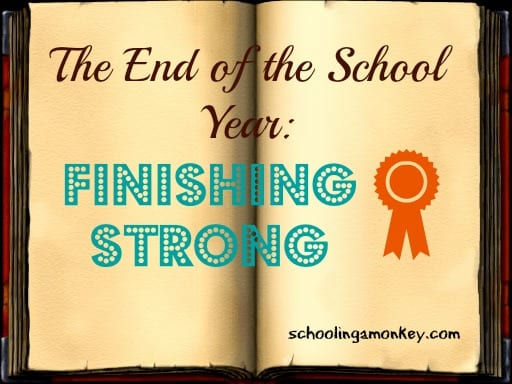 The End of the School Year: Finishing Strong