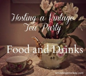 Vintage Tea Party: Food and Drinks