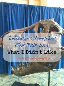 Arlington Homeschool Book Fair 2013: What I Didn't Like