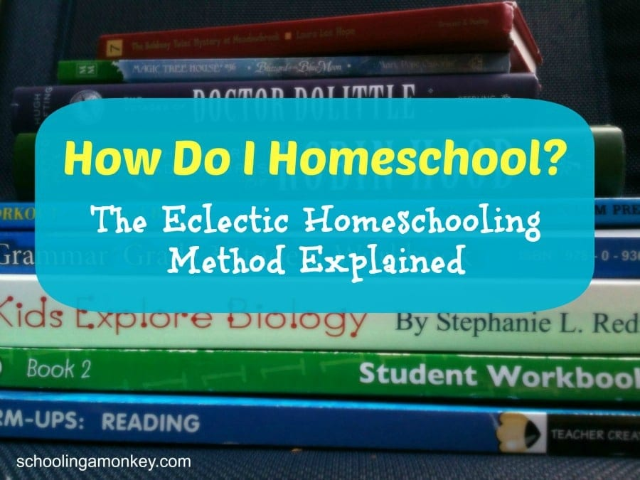 How Do I Homeschool: The Eclectic Homeschooling Method Explained