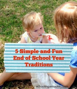 5 Simple and Fun End of School Year Traditions