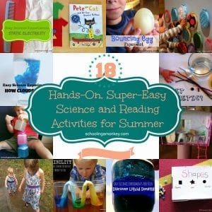 18 Hands-On, Super-Easy Science and Reading Activities for Summer
