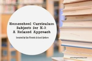 Homeschool Curriculum Subjects for K-3: A Relaxed Approach Inspired by the Finnish School System