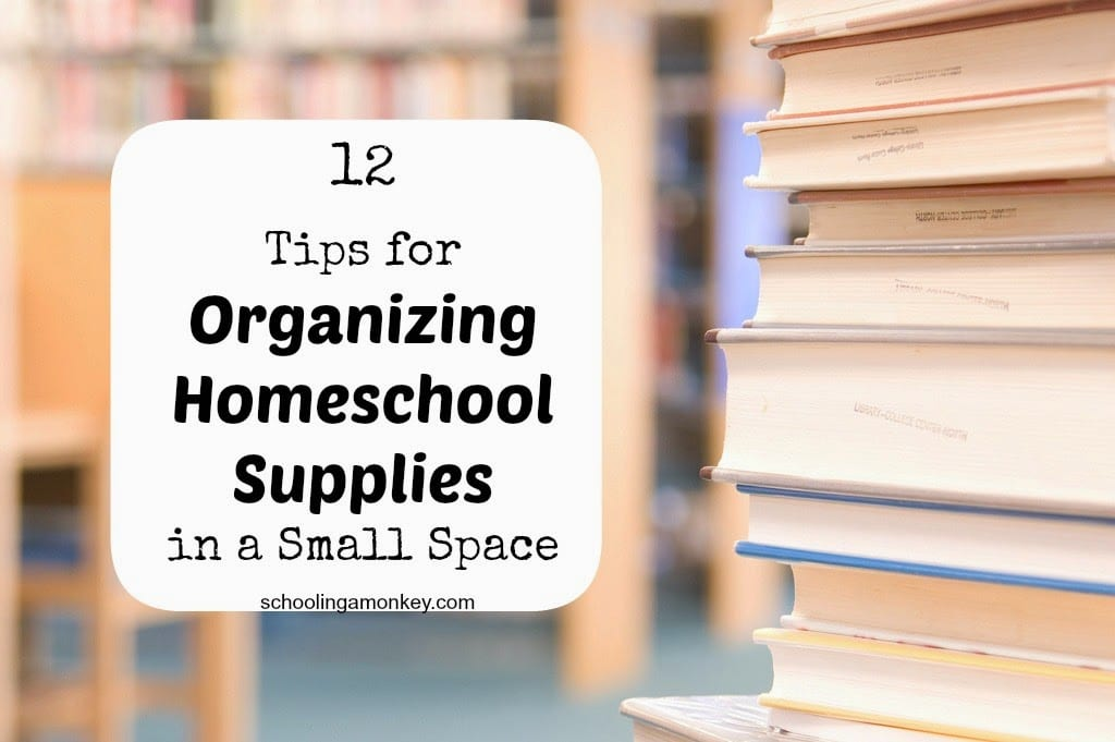 12 Tips to Organize Homeschool Supplies in a Small Space