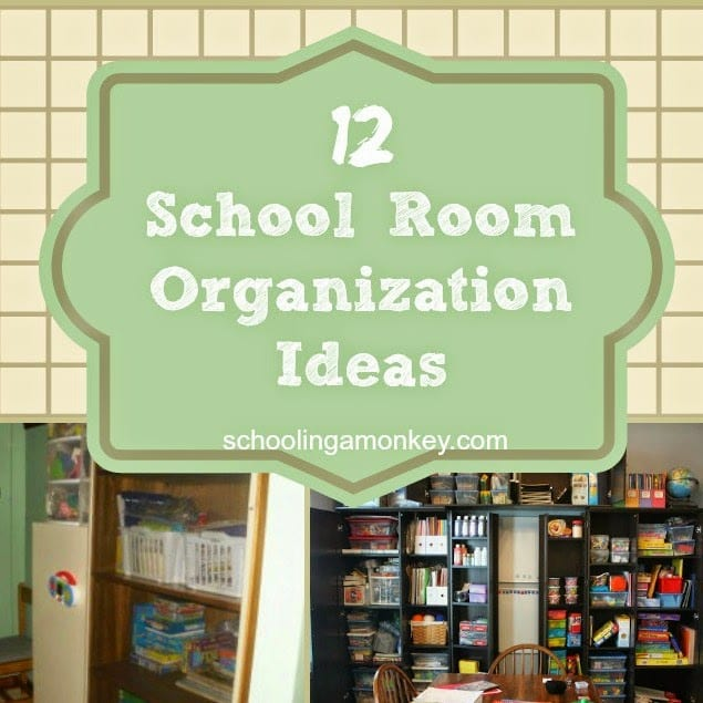12 School Room Organization Ideas