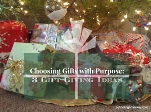 Choosing Gifts with Purpose: 3 Gift-Giving Ideas
