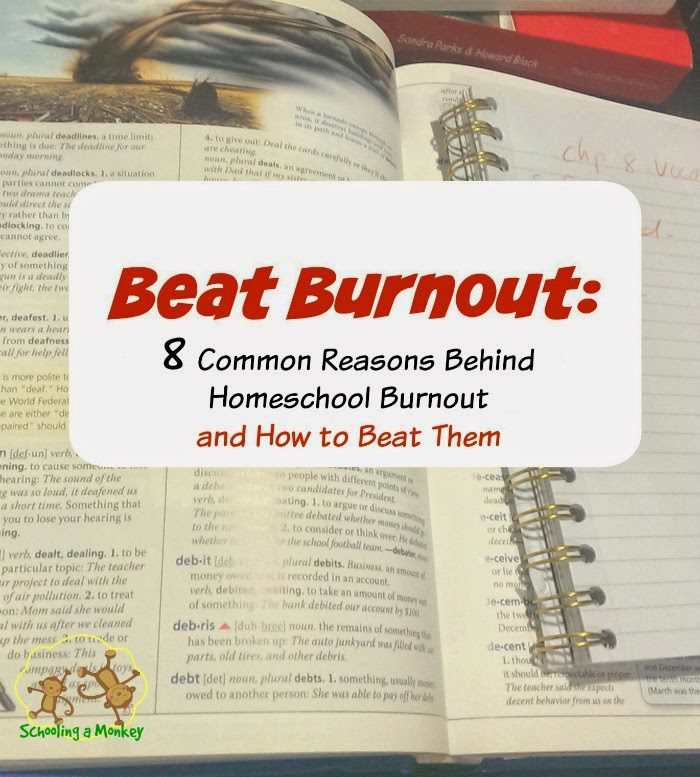 Beat Burnout: Defeat the 8 Common Reasons for Homeschool Burnout