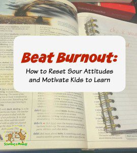 Beat Burnout: How to Refresh Sour Attitudes and Motivate Kids to Lean- Schooling a Monkey