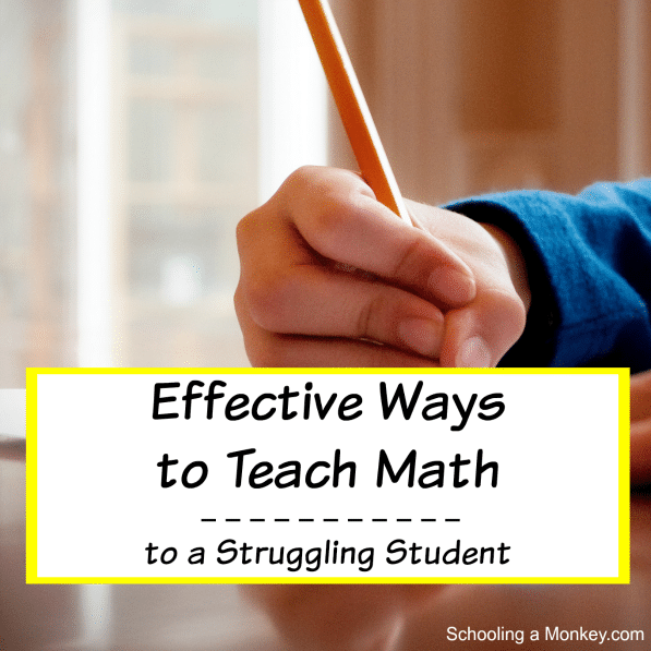 6 Effective Ways to Teach Math to a Struggling Student