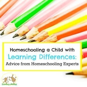 Are you homeschooling a child with learning disabilities? 7 expert homeschoolers of kids with learning differences share their advice!
