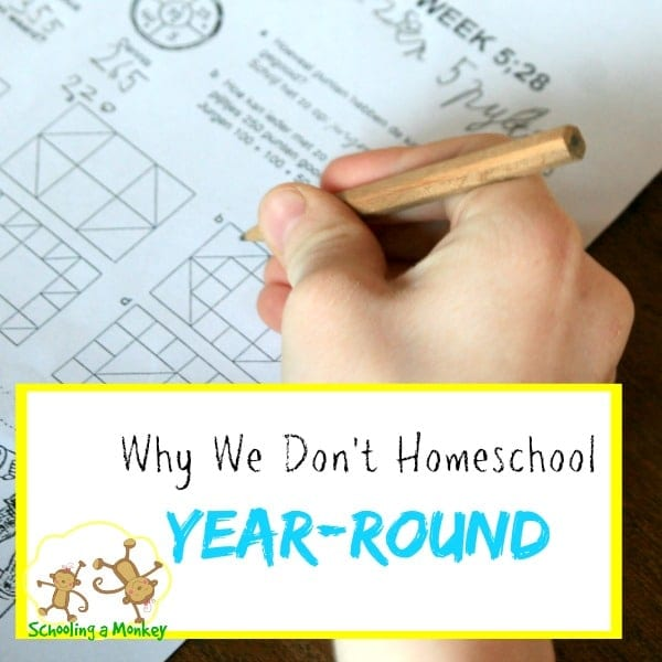 Why We Skip Year-Round Homeschooling