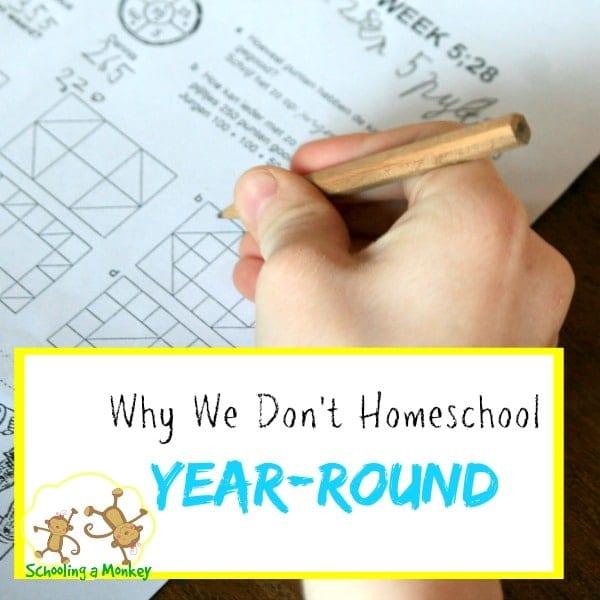 Why We Skip Year-Round Homeschooling