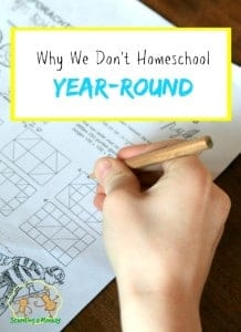 Do you feel pressured to try year-round homeschooling? These are our reasons for choosing to follow the traditional school calendar.
