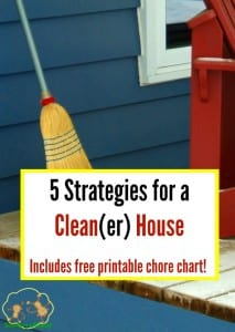 5 Strategies for a Clean House with Free Printable Chore Chart!