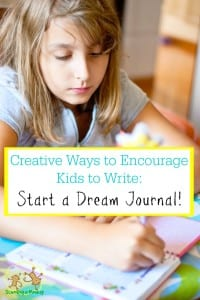 Encourage Kids to Write: Start a Dream Journal