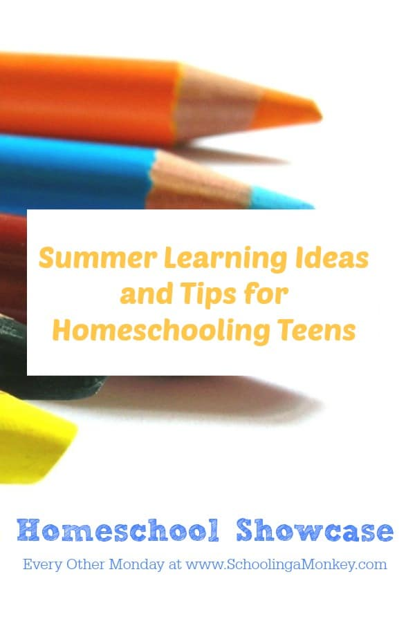 Homeschool Showcase: Summer Learning Ideas and Tips for Homeschooling Teens
