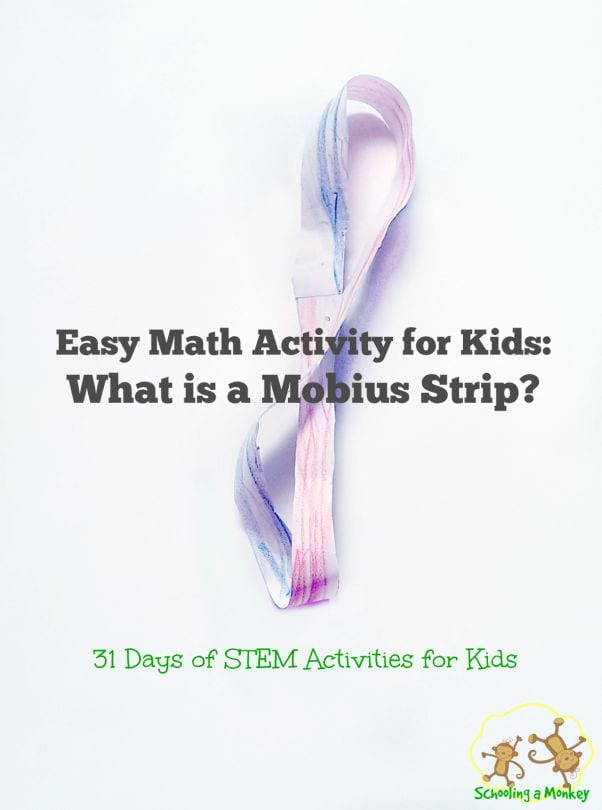 31 Days of STEM Activities for Kids: What is a Mobius Strip?