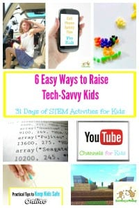 31 Days of STEM Activities for Kids: 6 Easy Ways to Raise Tech-Savvy Kids