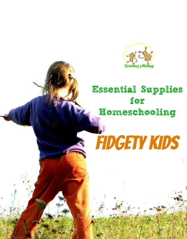 Have fidgety kids? Then you won't want to miss this list of essential supplies for homeschooling fidgety kids!