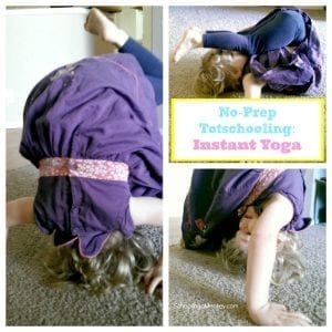 Simple Totschooling Ideas: Instant Yoga