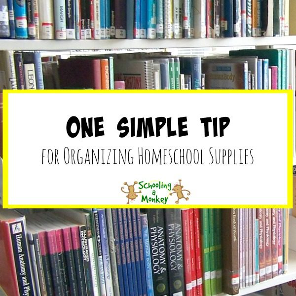One Simple Tip for Organizing Homeschool Supplies