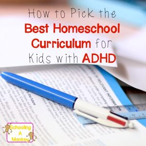 How to Pick the Best Homeschool Curriculum for ADHD Kids