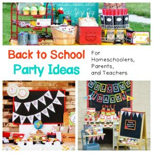 10 Back to School Party Ideas for Homeschoolers and Teachers