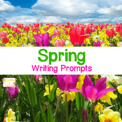 Spring Writing Prompts to Get Those Creative Juices Flowing