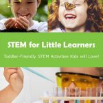 The benefits of STEM education are vast. Start your toddlers off on the right foot with STEM for Little Learners, filled with toddler STEM activities!