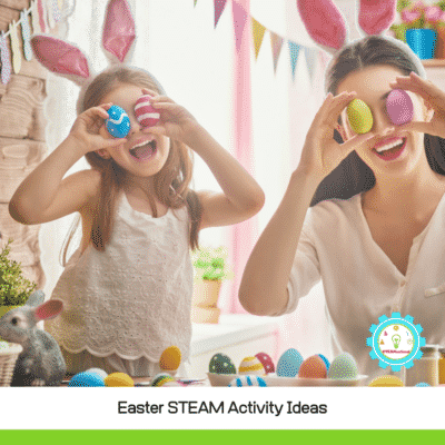 21 Exciting Easter STEAM Activities for Elementary