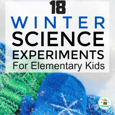 THE ULTIMATE LIST OF WINTER SCIENCE EXPERIMENTS FOR ELEMENTARY