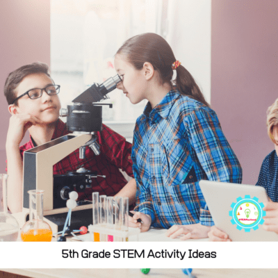 25 Quick and Easy STEM Activities for 5th Grade
