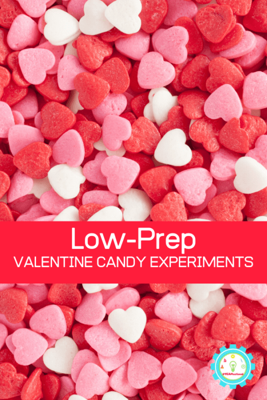 low prep valentine candy experiments