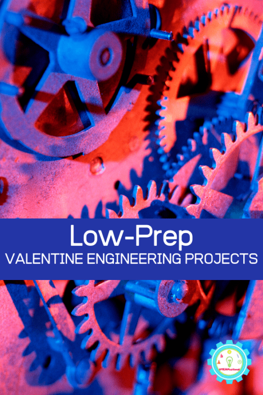 low prep valentine engineering challenges