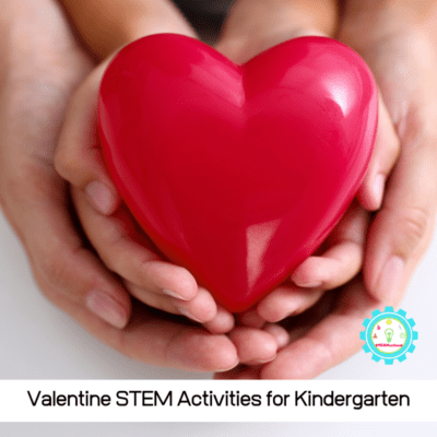 Valentine's Day STEM Activities for Kindergarten