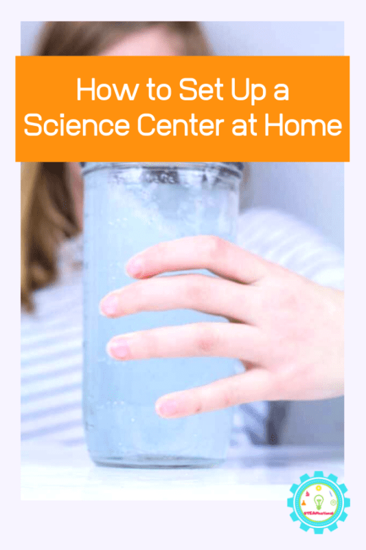 set up science center at home