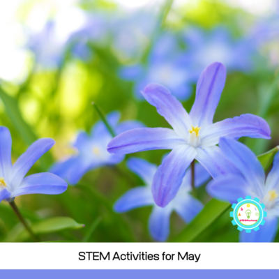 May STEM Activities for Elementary