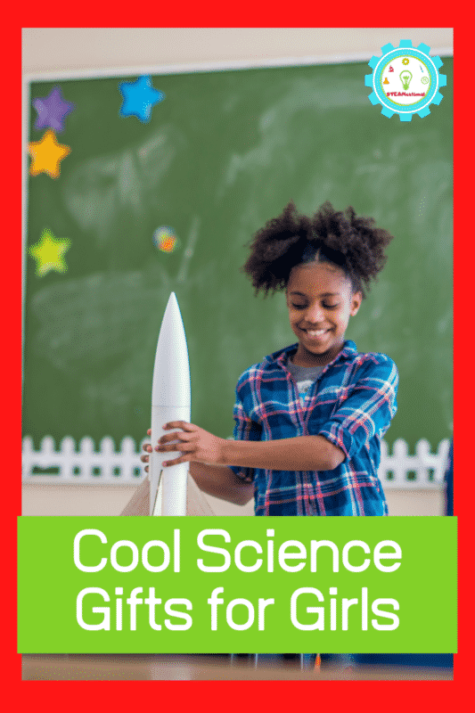 cool stem gifts for girls
