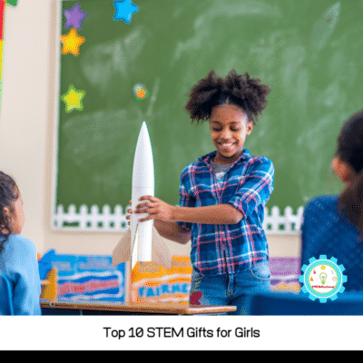 Top 10 STEM Gifts for Girls who Love Science