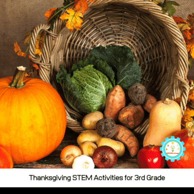 Thanksgiving STEM Activities for 3rd Grade