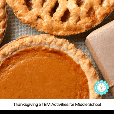 Thanksgiving STEM Activities for Middle School