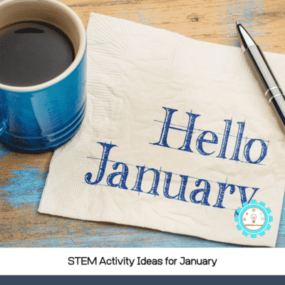 Hands-On January STEM Activities for the Classroom