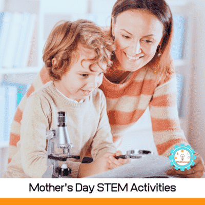 15 Creative and Fun Mother's Day STEM Activities for Kids!