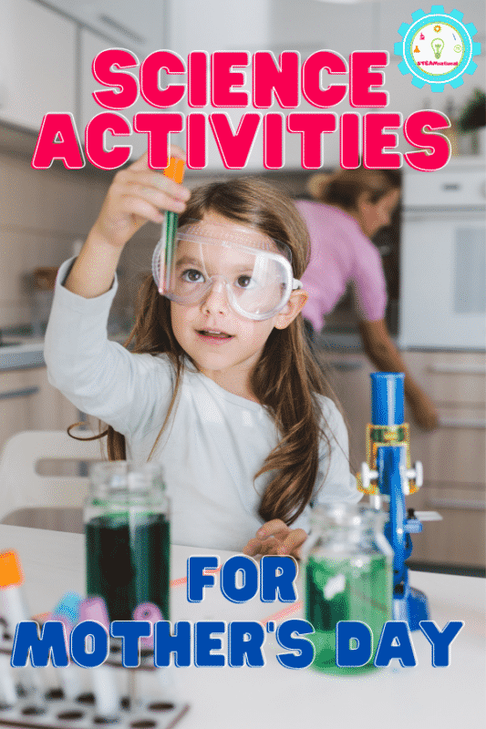 For all those moms out there who love science experiments for kids, this list of science activities for Mother's Day is for you! Why not spend time with kids and learn at the same time?