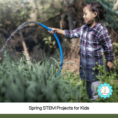 Spring STEM Projects to Celebrate the Arrival of Spring