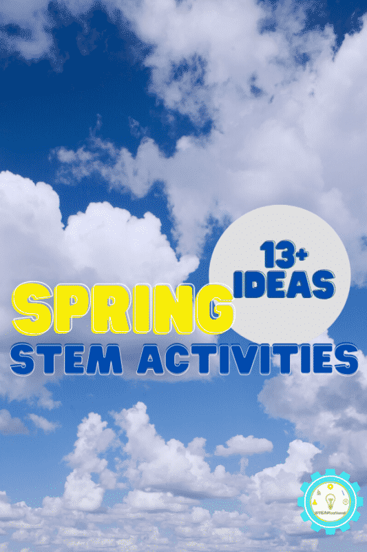 Spring STEM projects bucket list! - Over 20 spring STEM activities to teach them about plants, life cycles, animals, weather, and more!