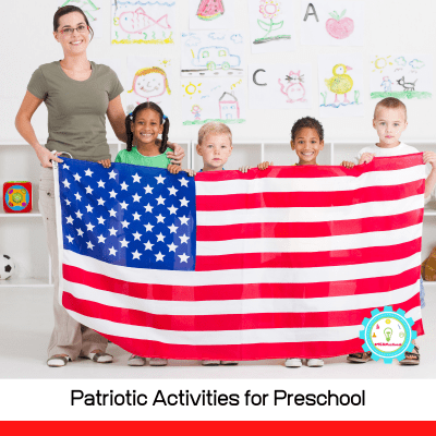 10+ Engaging and Fun Patriotic Activities for Preschool