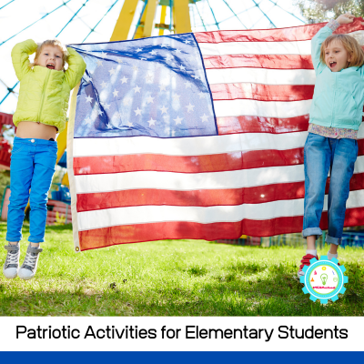 Easy Patriotic Activities for Elementary Students for a Memorable Summer