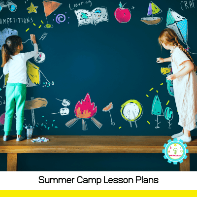 Low-Prep Summer Camp Lesson Plans with a STEM Twist